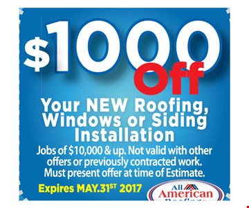 $100 OFF your NEW roofing, windows or siding installationjobs of $10,000 & up. Not valid with other offers or previously contracted  work. Must present offer at time of estimate.