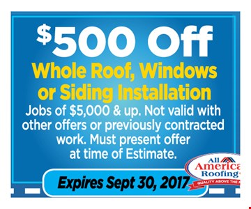 $500 OFF whole Roof, Windows or siding installation