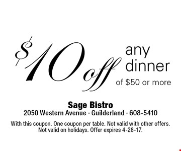 $10 off any dinner of $50 or more. With this coupon. One coupon per table. Not valid with other offers. Not valid on holidays. Offer expires 4-28-17.