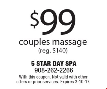 $99 couples massage (reg. $140). With this coupon. Not valid with other offers or prior services. Expires 3-10-17.