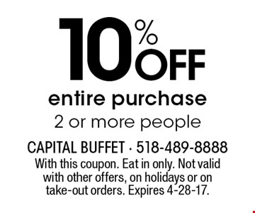 10% off entire purchase 2 or more people. With this coupon. Eat in only. Not valid with other offers, on holidays or on take-out orders. Expires 4-28-17.