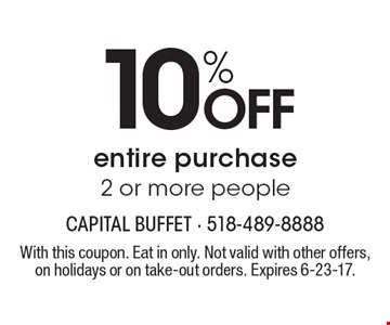 10% off entire purchase 2 or more people. With this coupon. Eat in only. Not valid with other offers, on holidays or on take-out orders. Expires 6-23-17.
