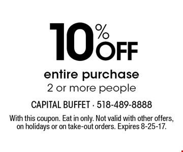 10% off entire purchase 2 or more people. With this coupon. Eat in only. Not valid with other offers, on holidays or on take-out orders. Expires 8-25-17.