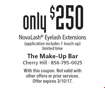 Only $250 NovaLash Eyelash Extensions (application includes 1 touch-up). Limited time. With this coupon. Not valid with other offers or prior services. Offer expires 3/10/17.