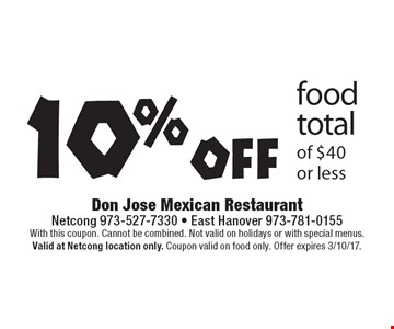 10% off food total of $40 or less. With this coupon. Cannot be combined. Not valid on holidays or with special menus. Valid at Netcong location only. Coupon valid on food only. Offer expires 3/10/17.