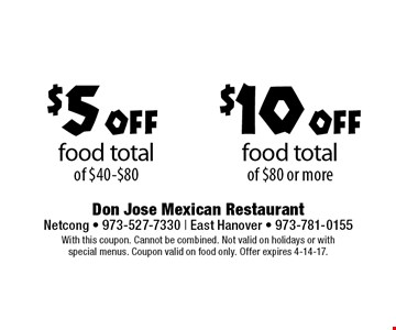 $10 off food total of $80 or more. $5 off food total of $40-$80. With this coupon. Cannot be combined. Not valid on holidays or with special menus. Coupon valid on food only. Offer expires 4-14-17.