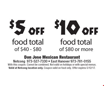 $5 off food total of $40 - $80 OR $10 off food total of $80 or more. With this coupon. Cannot be combined. Not valid on holidays or with special menus. Valid at Netcong location only. Coupon valid on food only. Offer expires 5/12/17.