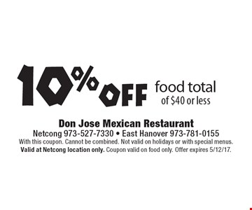10% off food total of $40 or less. With this coupon. Cannot be combined. Not valid on holidays or with special menus. Valid at Netcong location only. Coupon valid on food only. Offer expires 5/12/17.