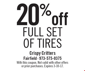 20% off full set of tires. With this coupon. Not valid with other offers or prior purchases. Expires 3-10-17.