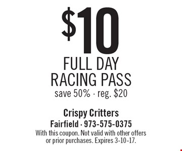 $10 full day racing pass save 50% - reg. $20. With this coupon. Not valid with other offers or prior purchases. Expires 3-10-17.