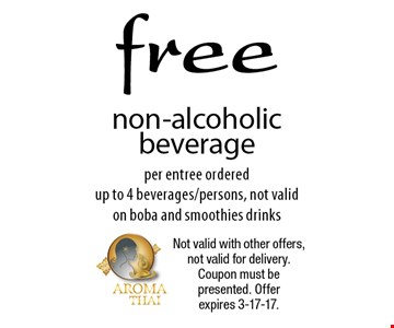 Free non-alcoholic beverage per entree ordered. Up to 4 beverages/persons, not valid on boba and smoothies drinks. Not valid with other offers, not valid for delivery. Coupon must be presented. Offer expires 3-17-17.