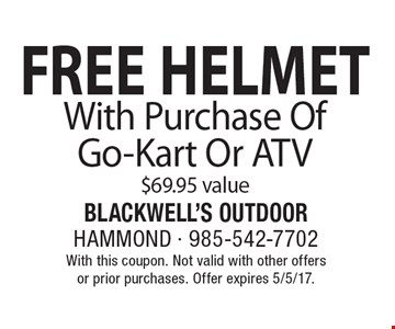 FREE HELMET With Purchase Of Go-Kart Or ATV. $69.95 value. With this coupon. Not valid with other offers or prior purchases. Offer expires 5/5/17.