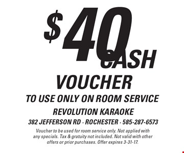 $40 cash voucher to use only on room service. Voucher to be used for room service only. Not applied with any specials. Tax & gratuity not included. Not valid with other offers or prior purchases. Offer expires 3-31-17.