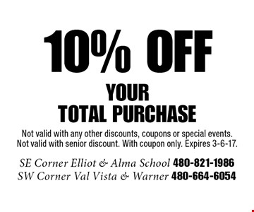 10% OFF Your Total Purchase. Not valid with any other discounts, coupons or special events. Not valid with senior discount. With coupon only. Expires 3-6-17.