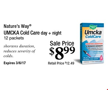 Sale Price $8.99 Nature's Way Umcka Cold Care day + night 12 packets shortens duration, reduces severity of colds.  Expires 3/6/17
