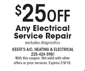 $25 Off Any Electrical Service Repair, excludes diagnostics. With this coupon. Not valid with other offers or prior services. Expires 2/9/18.