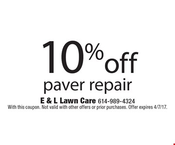 10%off paver repair. With this coupon. Not valid with other offers or prior purchases. Offer expires 4/7/17.