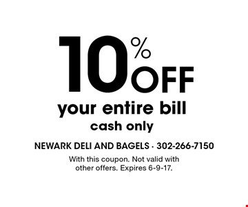 10% off your entire bill. Cash only. With this coupon. Not valid with other offers. Expires 6-9-17.