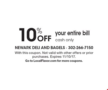 10% Off your entire bill. Cash only. With this coupon. Not valid with other offers or prior purchases. Expires 11/10/17. Go to LocalFlavor.com for more coupons.