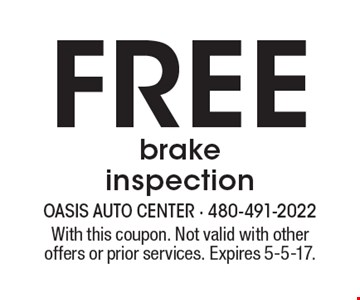 Free brake inspection. With this coupon. Not valid with other offers or prior services. Expires 5-5-17.
