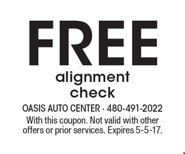 Free alignment check. With this coupon. Not valid with other offers or prior services. Expires 5-5-17.