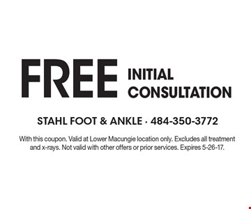FREE INITIAL CONSULTATION. With this coupon. Valid at Lower Macungie location only. Excludes all treatment and x-rays. Not valid with other offers or prior services. Expires 5-26-17.