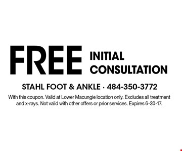 FREE INITIAL CONSULTATION. With this coupon. Valid at Lower Macungie location only. Excludes all treatment and x-rays. Not valid with other offers or prior services. Expires 6-30-17.