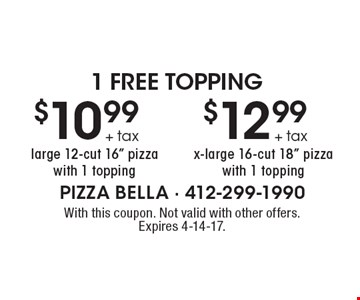 1 FREE TOPPING. $12.99 plus tax for 1 x-large 16-cut 18