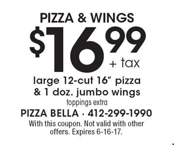 PIZZA & WINGS $16.99+ tax large 12-cut 16