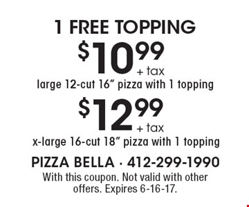 1 FREE TOPPING $12.99+ tax x-large 16-cut 18