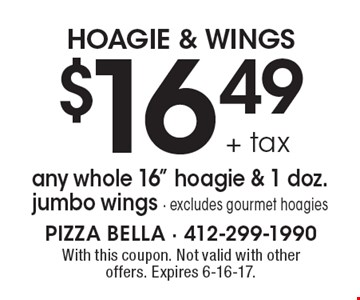HOAGIE & WINGS $16.49+ tax any whole 16