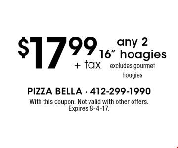 $17.99 + tax any 2 16