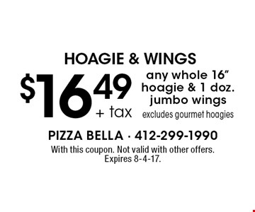 HOAGIE & WINGS - $16.49 + tax any whole 16