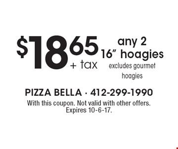 $18.65 + tax any 2 16