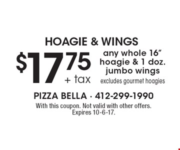 HOAGIE & WINGS $17.75 + tax any whole 16