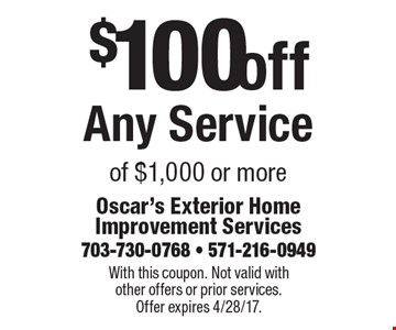 $100 off Any Service of $1,000 or more. With this coupon. Not valid with other offers or prior services. Offer expires 4/28/17.