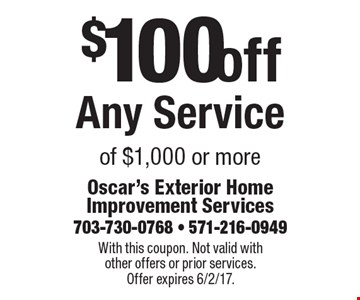 $100 off Any Service of $1,000 or more. With this coupon. Not valid with other offers or prior services. Offer expires 6/2/17.