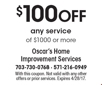 $100 OFF any service of $1000 or more. With this coupon. Not valid with any other offers or prior services. Expires 4/28/17.