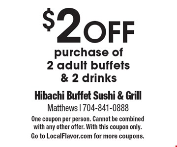 $2 OFF purchase of 2 adult buffets & 2 drinks. One coupon per person. Cannot be combined with any other offer. With this coupon only. Go to LocalFlavor.com for more coupons.