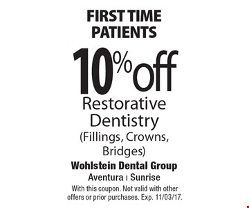 First time patients. 10% off Restorative Dentistry (Fillings, Crowns, Bridges). With this coupon. Not valid with other offers or prior purchases. Exp. 11/03/17.