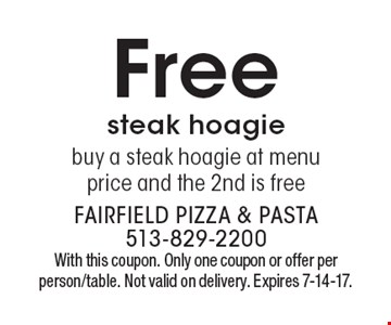 Free steak hoagie buy a steak hoagie at menu price and the 2nd is free. With this coupon. Only one coupon or offer per person/table. Not valid on delivery. Expires 7-14-17.