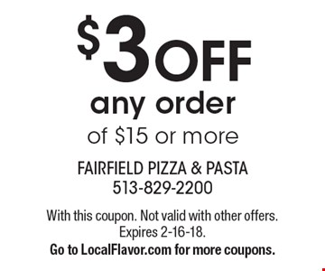 $3 OFF any order of $15 or more. With this coupon. Not valid with other offers. Expires 2-16-18. Go to LocalFlavor.com for more coupons.