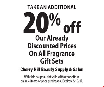 TAKE AN ADDITIONAL 20% off Our Already Discounted Prices On All Fragrance Gift Sets. With this coupon. Not valid with other offers, on sale items or prior purchases. Expires 3/10/17.