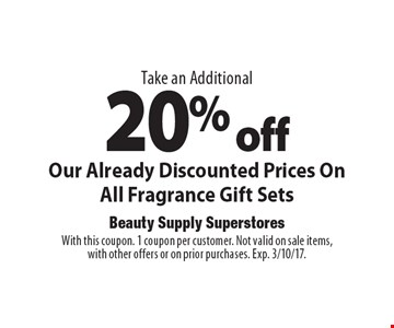 Take an Additional 20% off Our Already Discounted Prices On All Fragrance Gift Sets. With this coupon. 1 coupon per customer. Not valid on sale items, with other offers or on prior purchases. Exp. 3/10/17.