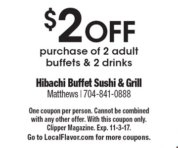 $2 off purchase of 2 adult buffets & 2 drinks. One coupon per person. Cannot be combined with any other offer. With this coupon only. Clipper Magazine. Exp. 11-3-17. Go to LocalFlavor.com for more coupons.