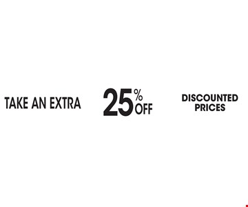 TAKE AN EXTRA 25% Off DISCOUNTED PRICES.