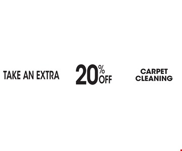 TAKE AN EXTRA 20% Off Carpet Cleaning.
