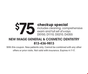 $75 checkup special includes cleaning, comprehensive exam and full set of x-rays D0150, D1110, D0210, D4355. With this coupon. New patients only. Cannot be combined with any other offers or prior visits. Not valid with insurance. Expires 4-7-17.