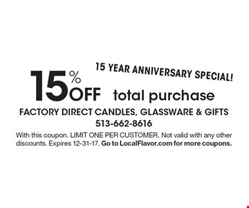 15 YEAR ANNIVERSARY SPECIAL! 15% Off total purchase. With this coupon. LIMIT ONE PER CUSTOMER. Not valid with any other discounts. Expires 12-31-17. Go to LocalFlavor.com for more coupons.