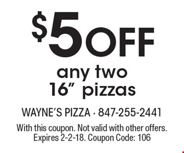 $5 OFF any two 16
